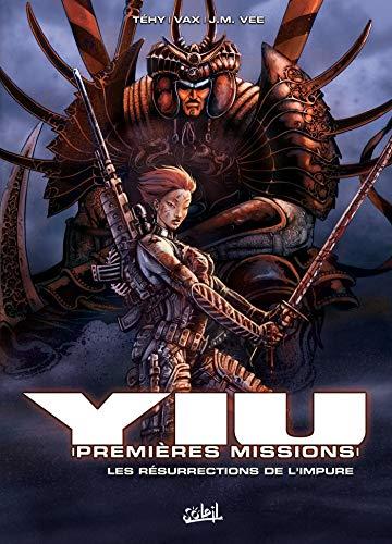 Yiu premières missions T02: Les Résurections de l'Impure