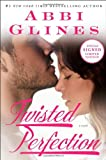 Twisted Perfection Signed Limited Edition by Abbi Glines (2013-10-08)
