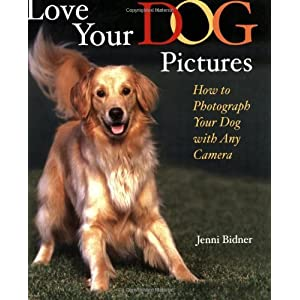 Love Your Dog Pictures: How to Photograph Your Pet with Any Camera by Jenni Bidner (2006-06-01)