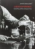 Liquid Experience - Coctelería evolutiva (Cooking Librooks)