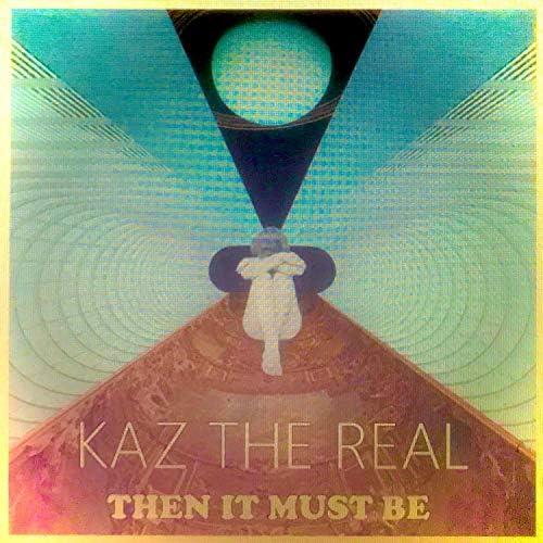 Kaz the Real