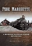 Pere Marquette: A Michigan Railroad System before 1900