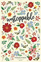Unstoppable Food & Fitness Journal   Made In USA   Food Journal   Gift for Women   Fitness Planner: Meal Planner + Exercise Journal for Weight Loss & Diet Plans