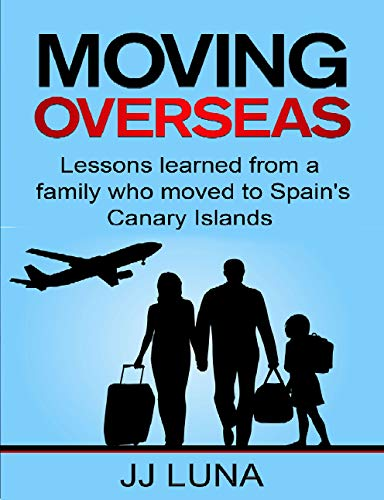MOVING OVERSEAS? Lessons Learned From a Family Who Moved to Spain's Canary Islands (English Edition)