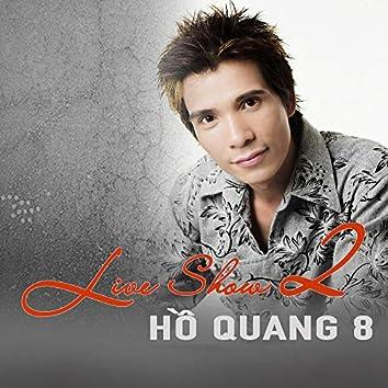 Liveshow 2 Hồ Quang 8