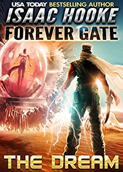 The Dream (The Forever Gate Book 1) by [Isaac Hooke]