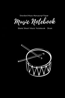 Music Notebook - Standard Music Manuscript Paper Snare Drum: Music Writing Notebook For Kids Wide Staff Blank Manuscript P...