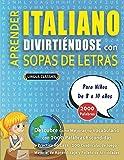 APRENDER ITALIANO DIVIRTIÉNDOSE CON SOPAS DE LETRAS - Para Niños de 8 a 10 años - Descubre Cómo Mejorar tu Vocabulario con 2000 Palabras Escondidas y ... de Aprendizaje y Folleto de Actividades