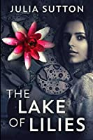 The Lake of Lilies: Large Print Edition
