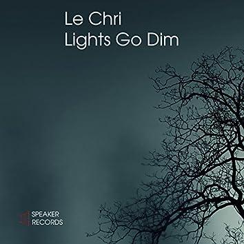 Lights Go Dim
