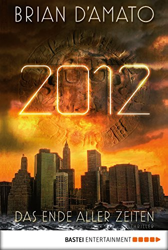 2012 - Das Ende aller Zeiten