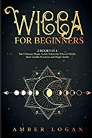 Wicca for Beginners: 2 Books in 1: The Ultimate Magic Guide. Enjoy the Wicca's World, Start Candle Practices and Magic Spells.