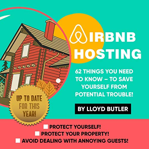 Airbnb Hosting: 62 Things You Need to Know - To Save Yourself from Potential Trouble! audiobook cover art