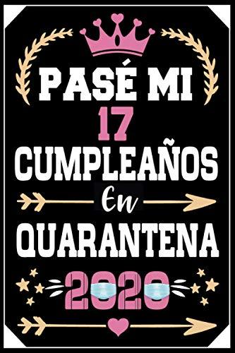 Mon Pasé Mi 17 Cumpleaños En Cuarentena 2020: Regalo de cumpleaños de 17 años para mujeres hombre mama papa, regalo de cumpleaños para niñas tía novia ... de cumpleaños 17 años, 15.24x22.86 cm