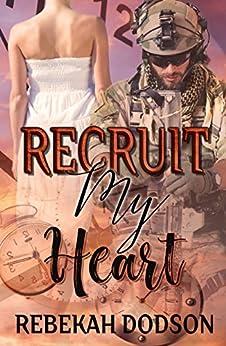 Recruit My Heart by [Rebekah Dodson, Nesya Lev]
