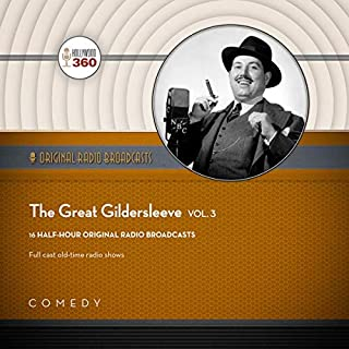 The Great Gildersleeve, Vol. 3                   Written by:                                                                                                                                 Black Eye Entertainment                               Narrated by:                                                                                                                                 full cast                      Length: 7 hrs and 51 mins     Not rated yet     Overall 0.0