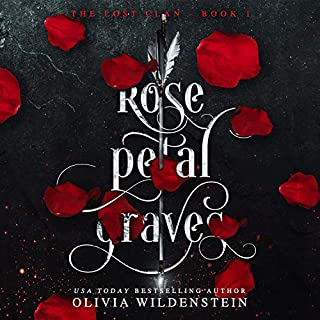 Rose Petal Graves     The Lost Clan, Book 1              By:                                                                                                                                 Olivia Wildenstein                               Narrated by:                                                                                                                                 Stephanie Fritz                      Length: 9 hrs and 45 mins     12 ratings     Overall 3.9