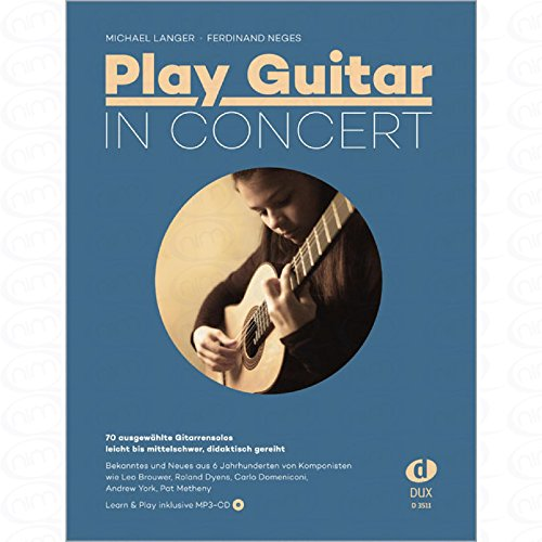 Play Guitar in concert - arrangiert für Gitarre - mit CD [Noten/Sheetmusic] Komponist : LANGER MICHAEL