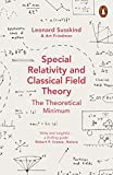 Special Relativity and Classical Field Theory (Theoretical Minimum 3) - Leonard Susskind