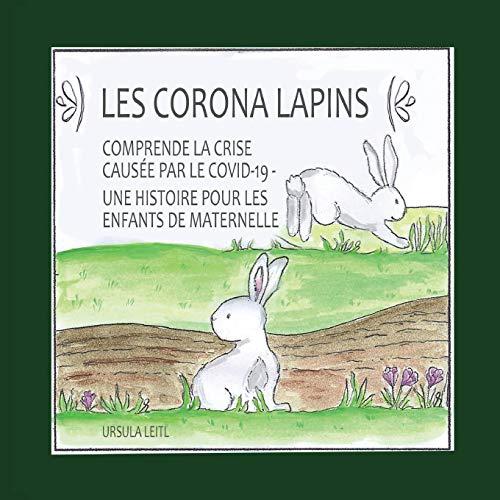 Les Corona lapins: Comprendre la crise causée par le covid-19 - Une histoire pour les enfants de...