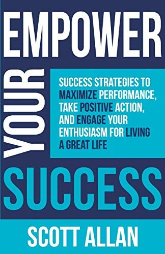 Empower Your Success Success Strategies to Maximize Performance Take Positive Action and Engage product image