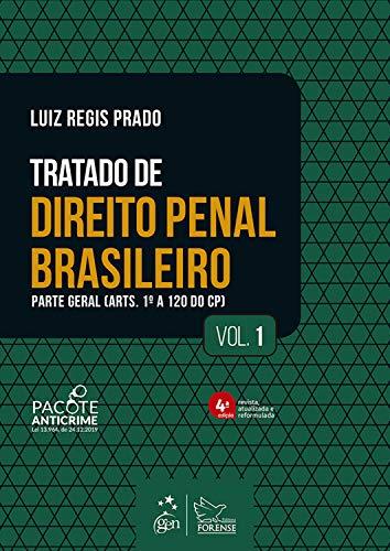 Tratado de Direito Penal Brasileiro: Parte Geral - Vol. 1