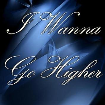 I Wanna Go Higher