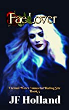 Fae Lover (Eternal Mates Immortal Dating Site Book 3)