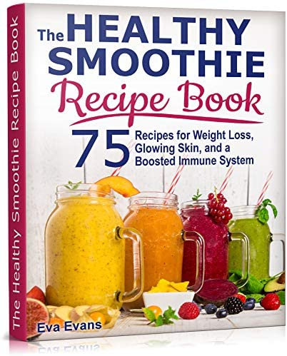 THE HEALTHY SMOOTHIE RECIPE BOOK 75 Recipes for Weight Loss Glowing Skin and a Boosted Immune product image