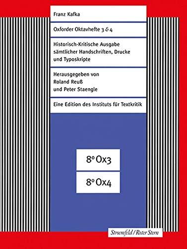 Oxforder Oktavhefte 3 & 4: Faksimile-Edition (Franz Kafka-Ausgabe. Historisch-Kritische Edition sämtlicher Handschriften, Drucke und Typoskripte. (Hg. von Roland Reuß und Peter Staengle))