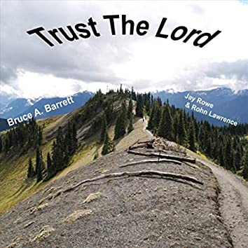 Trust the Lord (feat. Jay Rowe)