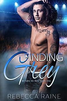 Finding Grey (Return to You Book 1) by [Rebecca Raine]