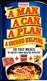 A Man, A Can, A Plan, A Second Helping: 50 Fast Meals to Satisfy Your Healthy Appetite: A Cookbook (English Edition)