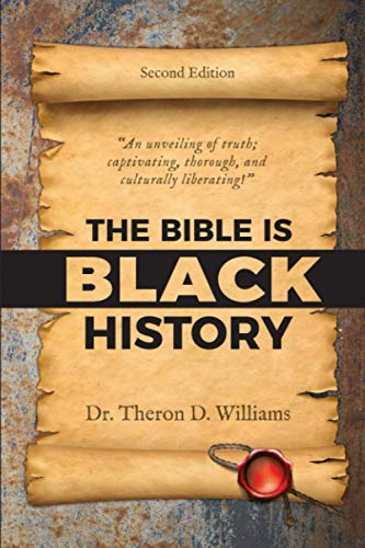 Compare Textbook Prices for The Bible is Black History  ISBN 9798562843791 by Williams, Dr. Theron D.