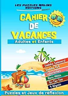 Cahier de Vacances Adultes et Enfants – Puzzles et Jeux de réflexion: Livre..