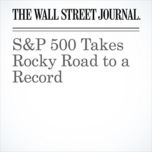 S&P 500 Takes Rocky Road to a Record cover art