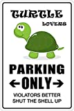 StickerPirate Turtle Lovers Parking Only 8' x 12' Metal Novelty Sign Aluminum NS 161