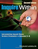 Inquire Within: Implementing Inquiry-Based Science Standards in Grades 3-8