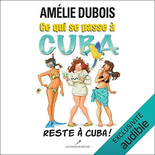 Page de couverture de Ce qui se passe à Cuba reste à Cuba!