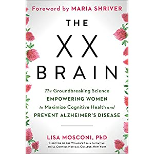 fitness nutrition The XX Brain: The Groundbreaking Science Empowering Women to Maximize Cognitive Health and Prevent Alzheimer's Disease