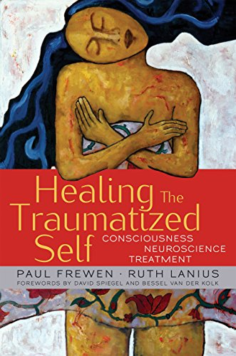 Healing the Traumatized Self: Consciousness, Neuroscience, Treatment (Norton Series on Interpersonal Neurobiology) (English Edition)