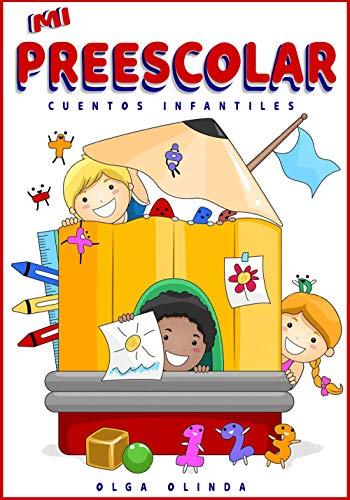 MI PREESCOLAR: Cuentos Infantiles para niños y niñas de 4 y más.