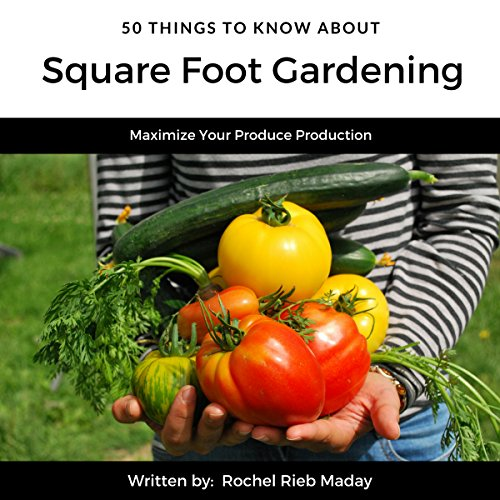 50 Things to Know About Square Foot Gardening cover art