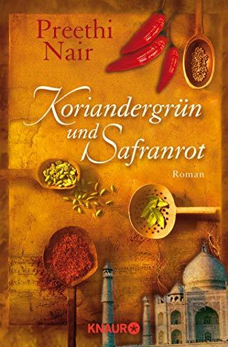 Koriandergrün und Safranrot. Roman