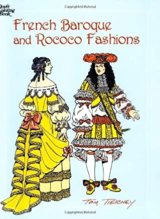 French Baroque and Rococo Fashions (Dover Fashion Coloring Book) by Tom Tierney (2003-03-28)