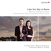 Liszt: Like the Sky in Rome