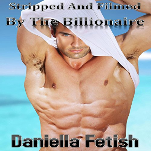 Stripped and Filmed by the Billionaire audiobook cover art