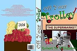 Off Your Trolley by [Robert Whittleton, Illija Illija]