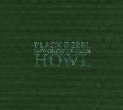 Howl: Special Edition/+Book by Black Rebel Motorcycle Club
