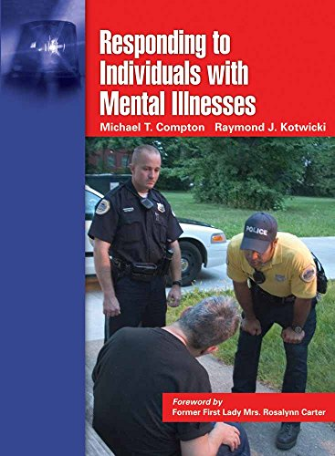 Responding to Individuals With Mental Illnesses: A Guide for Law Enforcement Officers and Other Public Safety and Crimin